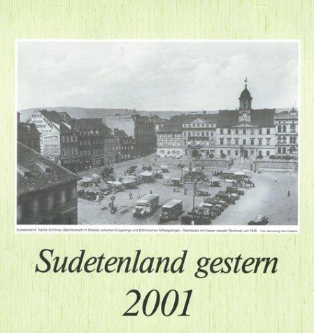 Sudetenland gestern 2009: Sudetenland in alten Ansichten