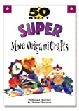 img - for 50 Nifty Super More Origami Crafts book / textbook / text book