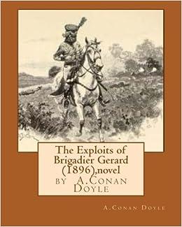 Book The Exploits of Brigadier Gerard (1896), by A.Conan Doyle (novel)