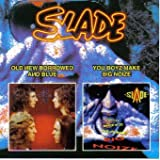 Old New Borrowed and Blue (1974) / You Boyz Make Big Noize (1987) by Slade