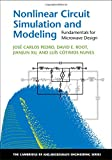 img - for Nonlinear Circuit Simulation and Modeling: Fundamentals for Microwave Design (The Cambridge RF and Microwave Engineering Series) book / textbook / text book