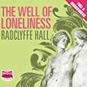 The Well of Loneliness Audiobook by Radclyffe Hall Narrated by Laura Kirman