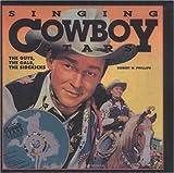 Singing Cowboy Stars, Robert W. Phillips, 0879055936