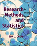 Research Methods and Statistics : An Integrated Account for the Behavioral Sciences, Chow, Siu. L., 1550592610