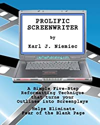 Prolific Screenwriter: A Simple Five-Step-Reformatting Technique that turns your outlines into screenplays.