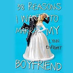 38 Reasons I Want to Marry My Boyfriend