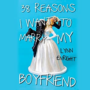 38 Reasons I Want to Marry My Boyfriend Audiobook