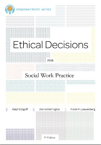 Download Brooks/Cole Empowerment Series: Ethical Decisions for Social Work Practice (Ethics & Legal Issues) Pdf
