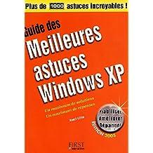 GUIDE MEILLEURES ASTUCES WINDOWS XP DITION 2005
