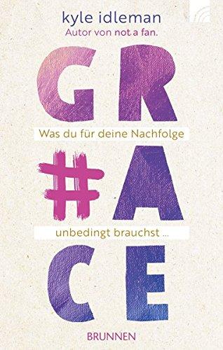 #Grace: Was du für deine Nachfolge unbedingt brauchst