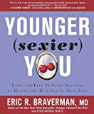 Younger (Sexier) You, Eric R. Braverman and Ellie Capria, 1605294217