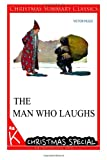 The Man Who Laughs [Christmas Summary Classics], Victor Hugo, 1494825341
