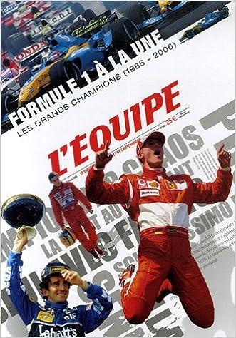 Livres gratuits en ligne Formule 1 à la une : Les grands champions (1985-2006) pdf, epub