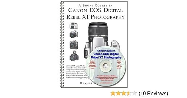 A Short Course in Canon EOS Digital Rebel XT/350D