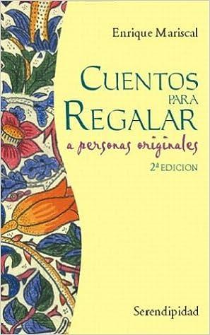 Cuentos Para Regalar a Personas Originales: Amazon.es: Mariscal ...