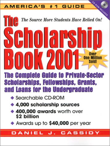 The Scholarship Book: The Complete Guide to Private-Sector Scholarships, Fellowships, Grants, and Loans for the Undergraduate with CDROM