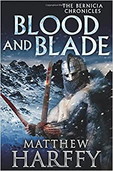 Book Blood And Blade: Volume 3 (The Bernicia Chronicles)