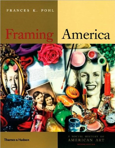 Framing America (text only) 2nd(Second) edition by F. K. Pohl by Thames & Hudson