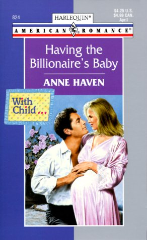 Download Having the Billionaire's Baby (With Child...) (Harlequin American Romance, No 824) pdf