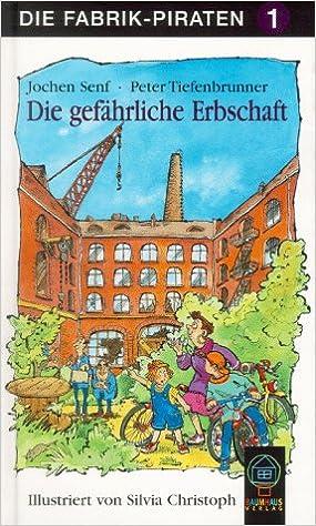 Die Fabrik Piraten Bd 1 Die Gefahrliche Erbschaft Livre
