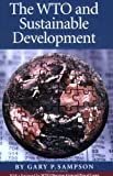 The WTO and Sustainable Development, Gary P. Sampson, 9280811150