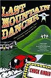 Last Mountain Dancer, Chuck Kinder, 0786714069