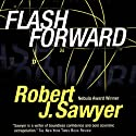 Flashforward Audiobook by Robert J. Sawyer Narrated by Mark Deakins