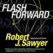 Flashforward Audiobook by Robert J. Sawyer Narrated by Mark Deakins