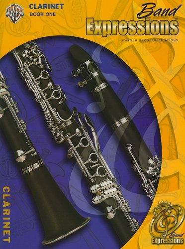Band Expressions, Book One for Clarinet:  (Expressions Music (Band Expressions Book)