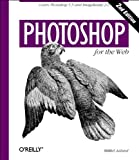 Photoshop for the Web : Covers Photoshop 5. 5 and Imageready 2. 0, Aaland, Mikkel, 1565926412