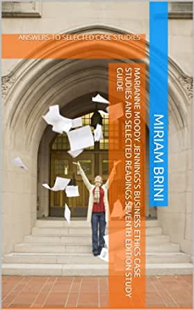 Business ethics case studies solution manual for business ethics.