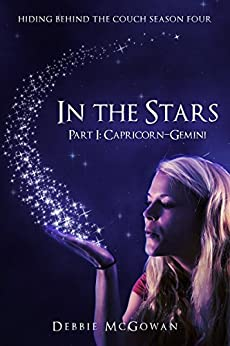 In The Stars Part I: Capricorn–Gemini (Hiding Behind The Couch Book 4) by [McGowan, Debbie]