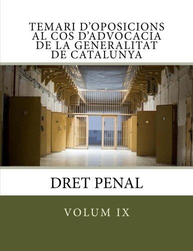 Temari d'oposicions al cos d'advocacia de la generalitat de Catalunya: Volum IX Dret Penal (Volume 9) (Catalan Edition)