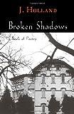 Broken Shadows, J. Holland, 1553693299