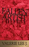 Fallen Artist, Valerie Lee J., 1434371778