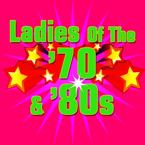 Ladies Of The '70s & '80s