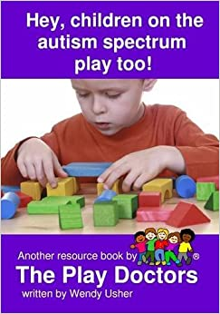 Book Hey, Children on the Autism Spectrum Play Too! by Wendy Usher (2012-02-09)