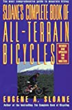 Sloane's complete book of all-terrain Bicycles, Eugene A. Sloane and Eugene Sloane, 0671675877