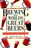 Brewing the World's Great Beers, Dave Miller, 0882667769