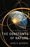 The Constants of Nature: From Alpha to Omega -The Numbers That Encode the Deepest Secrets of the Universe