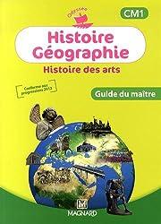 Histoire Géographie Histoire des arts CM1 : Guide du maître