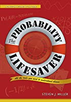 The Probability Lifesaver: All the Tools You Need to Understand Chance Front Cover