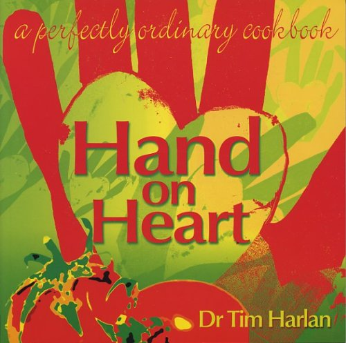 Read Online Hand on Heart: A Perfectly Ordinary Cookbook ebook