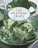 The Splendid Grain, Rebecca Wood, 0688097669