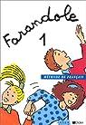 Farandole, 1 : Méthode de français (Livre de l'élève) par Le Hellaye - Barzotti
