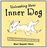 Unleashing Your Inner Dog, Mari Gayatri Stein, 1577311655