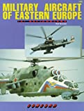 Military Aircraft of Eastern Europe: Helicopters v. 3 (Firepower Pictorials)