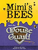 Mimis Bees and the Mouse Guard