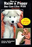 How to Raise a Puppy You Can Live With, Clarice Rutherford and David H. Neil, 1577790227