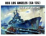 U. S. S Los Angeles : Cold War Sentinel, Beigel, Harvey M., 1575100673